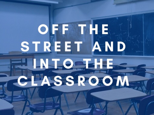 Off the street and into the classroom